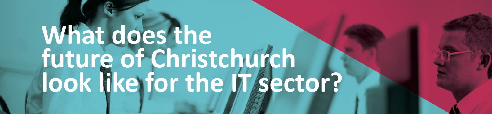 What does the future of Christchurch look like for the IT sector? - Sourced Report August 2014