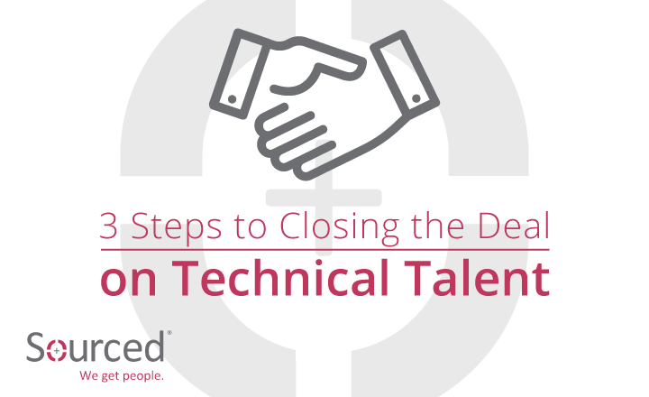 3 Steps to Closing the Deal on Technical Talent