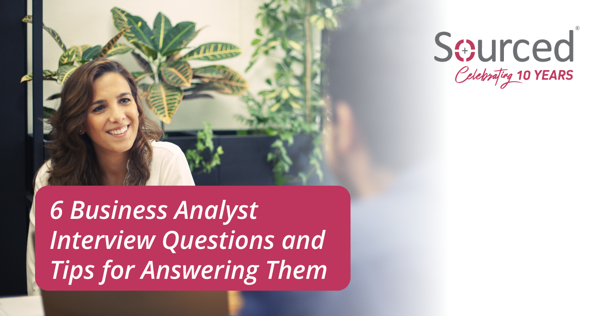 6 Business Analyst Interview Questions and Tips for Answering Them
