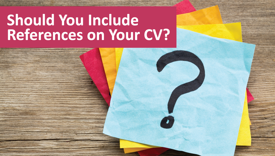 Should You Include References On Your CV?