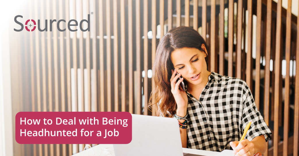 How to Deal with Being Headhunted for a Job