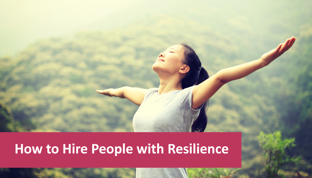 How to Hire People with Resilience